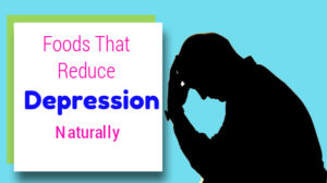 10 foods to reduce depression | Must include in your diet