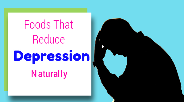 foods to reduce depression
