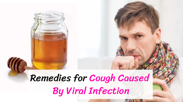 Natural Remedies For Cough Caused By Viral Infection